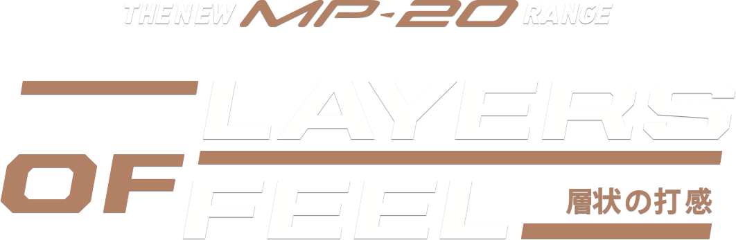 MP-20 Range - Layers of Feel