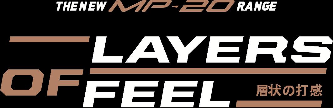 MP-20 Range - Layers of Feel